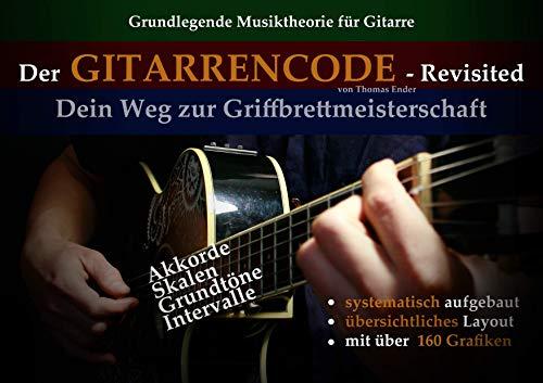 Der Gitarrencode Revisited: Der Weg zur Griffbrettmeisterschaft