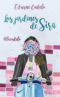 Los jardines de Sira par Edurne Cadelo