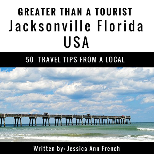 Greater Than a Tourist: Jacksonville, Florida, USA audiobook cover art