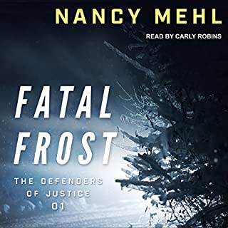 Fatal Frost     Defenders of Justice, Book 1              By:                                                                                                                                 Nancy Mehl                               Narrated by:                                                                                                                                 Carly Robins                      Length: 7 hrs and 48 mins     64 ratings     Overall 4.3