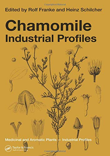 Chamomile: Industrial Profiles (Medicinal and Aromatic Plants, Band 42)