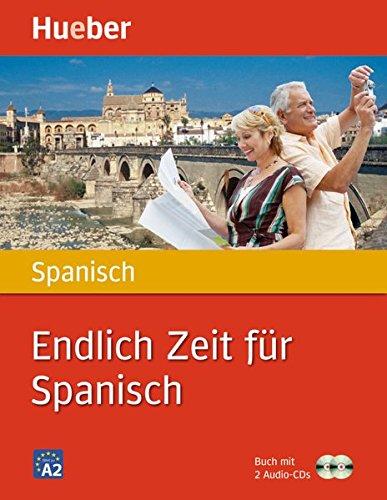 Endlich Zeit für Spanisch: Buch mit 2 Audio-CDs