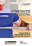 Strength training. Progressione didattica per l'insegnamento degli esercizi di forza: squat, panca piana, stacco da terra e loro varianti: 1