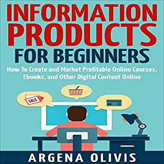 Information Products for Beginners: How to Create and Market Online Courses, Ebooks, and Other Digital Content Online cover art