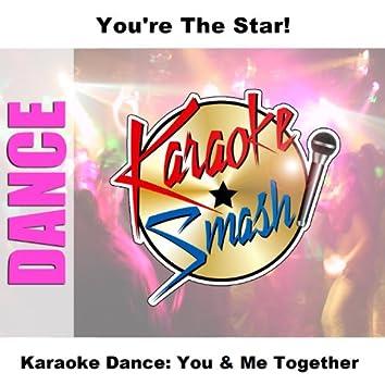 Karaoke Dance: You & Me Together