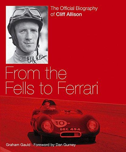 Cliff Allison: From the Fells to Ferrari (English Edition)