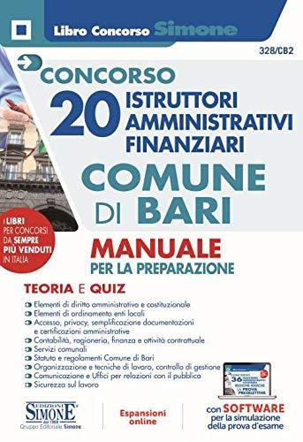 Concorso 20 istruttori amministrativi finanziari Comune di Bari. Manuale per la preparazione. Teoria e quiz. Con software di simulazione