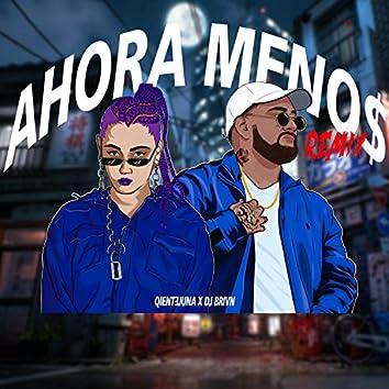 Ahora Menos (Remix)
