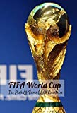 FIFA World Cup: The Peak Of Fame Of All Countries: History Of FIFA World Cup (English Edition)