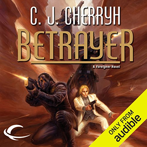 Betrayer     Foreigner Sequence 4, Book 3               By:                                                                                                                                 C. J. Cherryh                               Narrated by:                                                                                                                                 Daniel May                      Length: 10 hrs and 23 mins     397 ratings     Overall 4.7