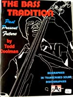 The Bass Tradition: Past Present Future