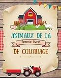 Animaux de la ferme livre de coloriage: Cahier de coloriage pour filles et garçons à partir de 4 Ans
