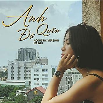 Anh Đã Quên (Acoustic Version)
