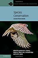 Species Conservation: Lessons from Islands (Ecology, Biodiversity and Conservation)