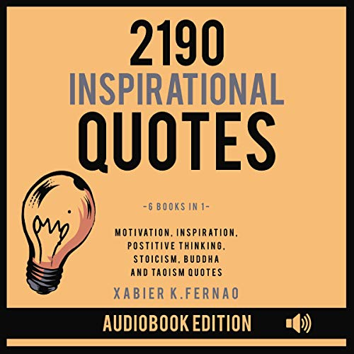 2190 Inspirational Quotes: Motivation, Inspiration, Positive Thinking, Stoicism, Buddha and Taoism Quotes cover art