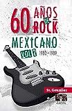 60 Años de Rock Mexicano Vol. II (1980-1989)