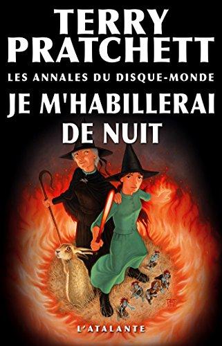 Je m'habillerai de nuit: Les Annales du Disque-monde, T38 (Tiphaine Patraque t. 4)
