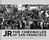 JR: The Chronicles of San Francisco (Photography Books, Travel Photography, San Francisco Books)