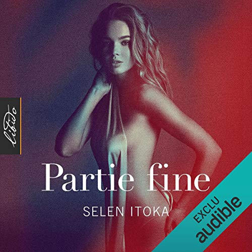 Partie fine                   By:                                                                                                                                 Selen Itoka                               Narrated by:                                                                                                                                 Jean-Paul Shessex,                                                                                        Linda Limier,                                                                                        Florent Cheippe                      Length: 8 hrs     Not rated yet     Overall 0.0