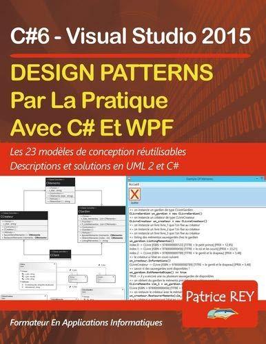 Design Patterns avec UML 2 et C#6: Les 23 modèles de conception
