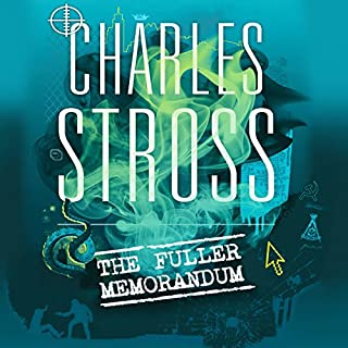 The Fuller Memorandum     The Laundry Files, Book 3              By:                                                                                                                                 Charles Stross                               Narrated by:                                                                                                                                 Jack Hawkins                      Length: 11 hrs and 6 mins     110 ratings     Overall 4.7
