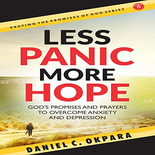 Less Panic, More Hope: God's Promises and Prayers to Overcome Fear, Anxiety, and Depression audiobook cover art