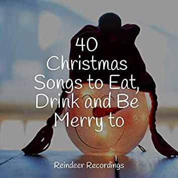 40 Christmas Songs to Eat, Drink and Be Merry to