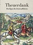 Theuerdank. Das Epos des letzten Ritters - Stephan Füssel