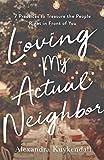 Loving My Actual Neighbor