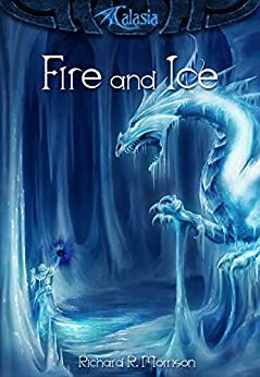Fire and Ice by [Richard R. Morrison]