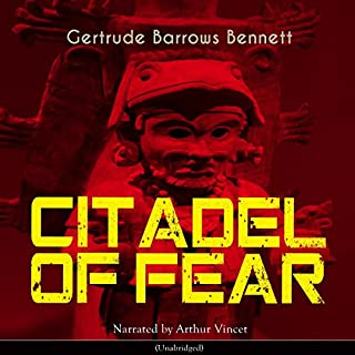 Citadel of Fear                   By:                                                                                                                                 Gertrude Barrows Bennett                               Narrated by:                                                                                                                                 Arthur Vincet                      Length: 9 hrs and 48 mins     2 ratings     Overall 2.0
