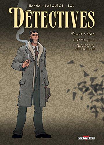 Détectives T04 : Martin Bec - La Cour silencieuse