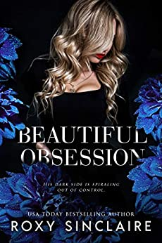 Beautiful Obsession: A Dark Captive Romance (Dark Obsession Prequel) by [Roxy Sinclaire, Natasha Snow, Elizabeth Lance]