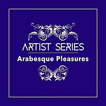 Artist Series: Arabesque Pleasures