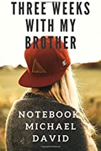 Three weeks with my brother: Notebook michael david