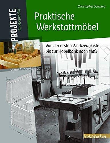 Praktische Werkstattmöbel: Von der...