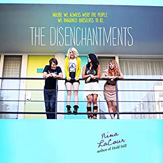 The Disenchantments                   Written by:                                                                                                                                 Nina LaCour                               Narrated by:                                                                                                                                 Robbie Daymond                      Length: 8 hrs     Not rated yet     Overall 0.0