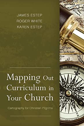 Mapping Out Curriculum in Your Church (English Edition)