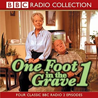 One Foot In The Grave 1                   By:                                                                                                                                 BBC Audiobooks                               Narrated by:                                                                                                                                 various                      Length: 1 hr and 49 mins     49 ratings     Overall 4.4