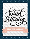 Hand Lettering Practice Journal: Lined Practice Pages for Creative Hand Lettering and Calligraphy