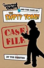 Inspector Smart and the Case of the Empty Tomb: Case File by Tim Chester (2014-05-01)