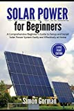 Solar Power for Beginners: A Comprehensive Beginner's Guide to Setup and Install Solar Power System Easily and Effectively at Home(Large Print Edition)