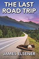 The Last Road Trip 1732523304 Book Cover