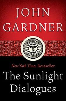 The Sunlight Dialogues by [John Gardner]