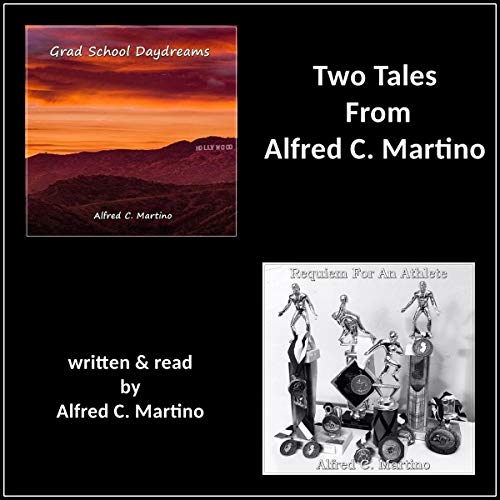 Two Tales from Alfred C. Martino audiobook cover art