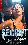 Son Secret, Mon Désir: (Roman Intégral / New Romance / Littérature Sentimentale / New Adult)