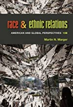 Race and Ethnic Relations: American and Global Perspectives by Martin N. Marger (2014-01-22)