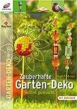 Zauberhafte Garten-Dekorationen: Selbst gemacht