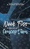 Noah Finn & the Art of Conception (Noah Finn & the Art of Suicide, Band 2)