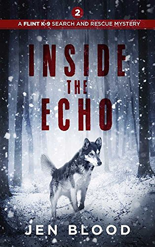 Inside the Echo (The Flint K-9 Search And Rescue Mysteries Book 2) (English Edition) 🔥